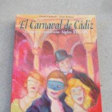 Libros de segunda mano: ELCARNAVAL DE CADIZ ORIGEN Y EVOLUCION SIGLOS XVI-XIX. Lote 180096362