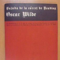 Libros de segunda mano: BALADA DE LA CÁRCEL DE READING - THE BALLAD OF READING GAOL / OSCAR WILDE / 1979. Lote 180111998