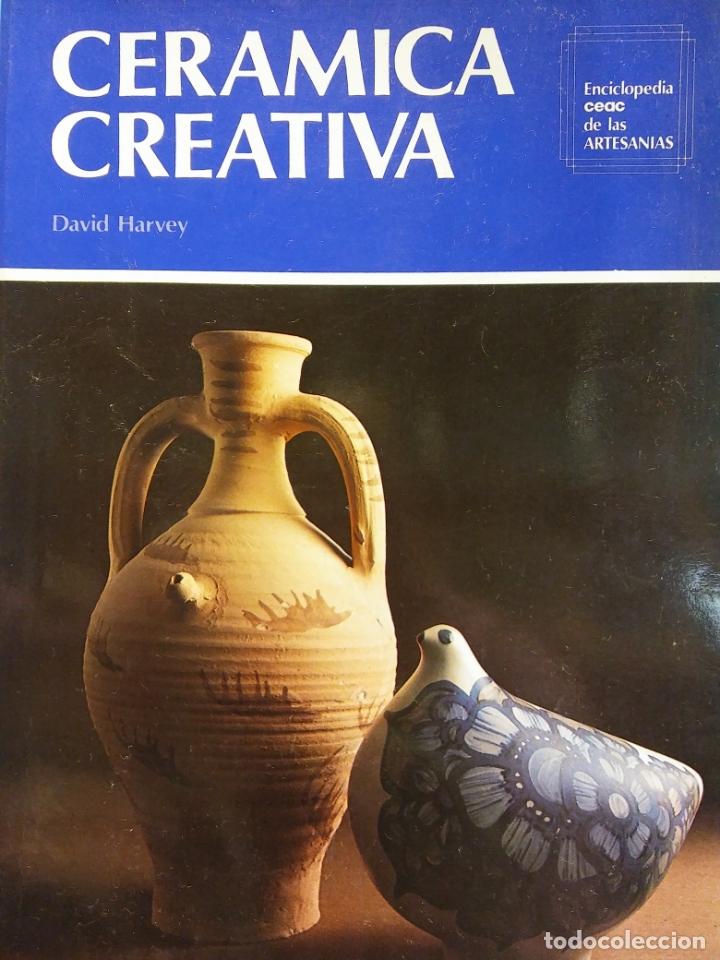 CERÁMICA CREATIVA. DAVID HARVEY. EDICIONES CEAC (Libros de Segunda Mano - Bellas artes, ocio y coleccionismo - Otros)