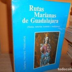 Libros de segunda mano: RUTAS MARIANAS DE GUADALAJARA / EPIFANIO HERRANZ PALAZUELOS. Lote 180115373