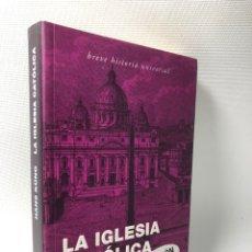 Libros de segunda mano: LA IGLESIA CATOLICA ···HANS KUNG ·· BREVE HISTORIA UNIVERSAL. Lote 180120080