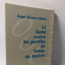 Libros de segunda mano: LA SUMA CONTRA LOS GENTILES DE TOMAS DE AQUINO ···ALGEL ALVAREZ GOMEZ ·· EDIT. ALIANZA EDITORIAL. Lote 180120273