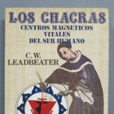 Libros de segunda mano: LOS CHACRAS. CENTROS MAGNETICOS VITALES DEL SER HUMANO. LEADBEATER. Lote 180120938