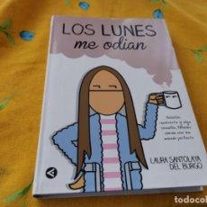 Libros de segunda mano: LOS LUNES ME ODIAN LAURA SANTOLAYA DEL BURGO 1ED. 2014. Lote 180121672