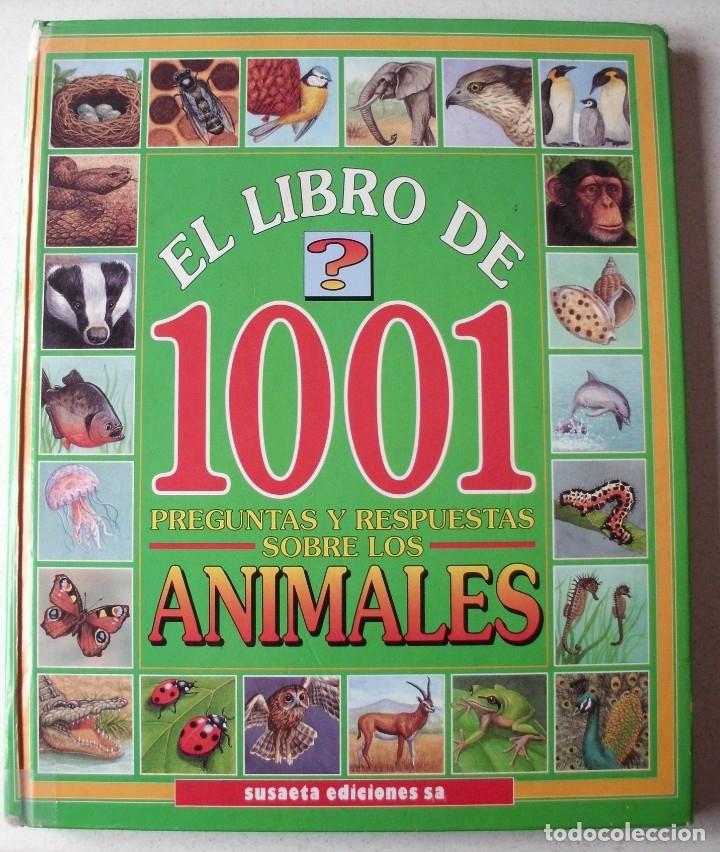 EL LIBRO DE 1001 PREGUNTAS Y RESPUESTAS SOBRE LOS ANIMALES SUSAETA EDICIONES (Libros de Segunda Mano - Literatura Infantil y Juvenil - Otros)
