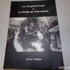 Libros de segunda mano: LIBRO.LA TARGETA POSTAL A LA POBLA DE CLARAMUNT.DE XAVIER MEDINA.CATALAN 2007. Lote 180129310