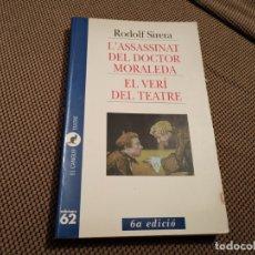 Libros de segunda mano: L'ASSASSINAT DEL DOCTOR MORALEDA / EL CERI DEL TEATRE RODOLF SIRERA 1997. Lote 180137233