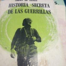Libros de segunda mano: HISTORIA SECRETA DE LAS GUERRILLAS -GONZALO AÑI CASTILLO . Lote 180138050