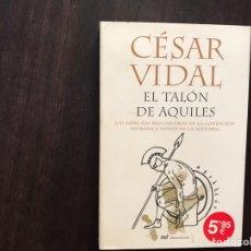 Libros de segunda mano: EL TALÓN DE AQUILES. CÉSAR VIDAL. BUEN ESTADO. Lote 180150192