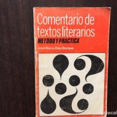Libros de segunda mano: COMENTARIOS A TEXTOS LITERARIOS. MÉTODO Y PRÁCTICA. JOSÉ MARÍA DÍEZ BORQUE.. Lote 180150758