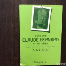 Libros de segunda mano: CONOCER CLAUDE BERNARD Y SU OBRA. ORIOL MARTÍ.. Lote 180150842