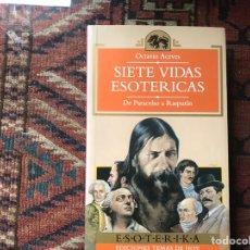 Libros de segunda mano: SIETE VIDAS ESOTÉRICAS. BUEN ESTADO. Lote 180151067