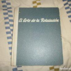 Libros de segunda mano: EL ARTE DE LA ROTULACIÓN- M. BONTCÉ. 4ª EDICIÓN EDICIONES DE ARTE BARCELONA. Lote 180154895