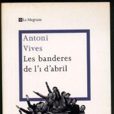 Libros de segunda mano: LES BANDERES DE L'1 D'ABRIL.- ANTONI VIVES. . Lote 180169117