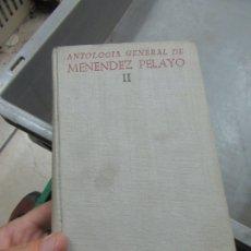 Libros de segunda mano: ANTOLOGÍA GENERAL DE MENÉNDEZ PELAYO (II), JOSE Mª SANCHEZ DE MUNIAIN. L.14508-523. Lote 180169536