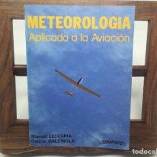 Libros de segunda mano: METEOROLOGÍA APLICADA A LA AVIACIÓN / MANUEL LEDESMA / PARANINFO 1989. Lote 180171460
