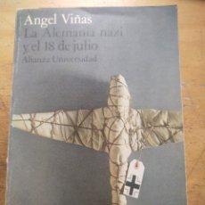 Libros de segunda mano: LA ALEMANIA NAZI Y EL 18 DE JULIO VIÑAS ANGEL GASTOS DE ENVIO GRATIS. Lote 43912168