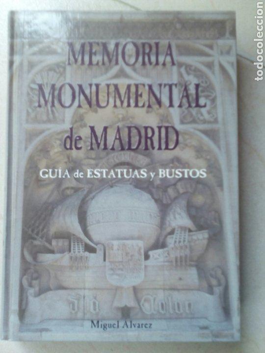 MEMORIA MONUMENTAL DE MADRID. GUIA DE ESTATUAS Y BUSTOS (Libros de Segunda Mano - Bellas artes, ocio y coleccionismo - Otros)