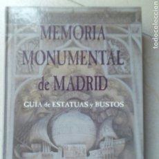 Libros de segunda mano: MEMORIA MONUMENTAL DE MADRID. GUIA DE ESTATUAS Y BUSTOS. Lote 180175935