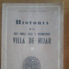 Libros de segunda mano: HISTORIA DE LA MUY NOBLE, LEAL Y ANTIQUISIMA VILLA DE HIJAR / GREGORIO LASALA NAVARRO / EDI. OCHOA /. Lote 180178712