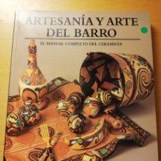 Libros de segunda mano: ARTESANÍA Y ARTE DEL BARRO. EL MANUAL COMPLETO DEL CERAMISTA (SUSAN PETERSON) BLUME. Lote 180179407