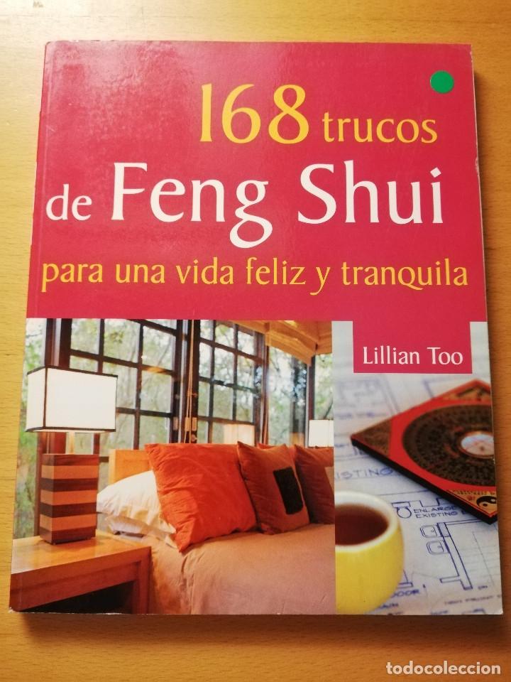 168 TRUCOS DE FENG SHUI PARA UNA VIDA FELIZ Y TRANQUILA (LILLIAN TOO) (Libros de Segunda Mano - Pensamiento - Otros)