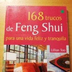 Libros de segunda mano: 168 TRUCOS DE FENG SHUI PARA UNA VIDA FELIZ Y TRANQUILA (LILLIAN TOO). Lote 180179983