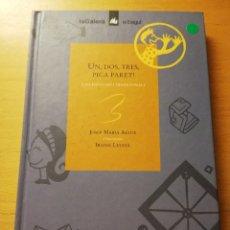 Libros de segunda mano: UN, DOS, TRES, PICA PARET! JOCS POPULARS I TRADICIONALS (JOSEP MARIA ALLUÉ / IRAIDA LLUCIÀ). Lote 180180417