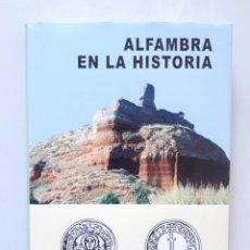 Libros de segunda mano: ALFAMBRA EN LA HISTORIA / SANTOS ABRIL / GUJARAT 2006 (1ª EDICIÓN). Lote 180181011