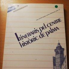 Libros de segunda mano: ITINERARIS PEL CENTRE HISTÒRIC DE PALMA (GASPAR VALERO I MARTÍ) AJUNTAMENT DE PALMA. Lote 180188635