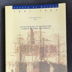 Libros de segunda mano: CATÁLOGO DE LA EXPOSICIÓN Y BREVE RESEÑA HISTÓRICA DEL PUERTO DE MÁLAGA 1897-1997 . Lote 180189326