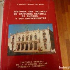 Libros de segunda mano: HISTORIA DEL PALACIO DE CAPITANIA GENERAL DE BURGOS. Lote 180191871