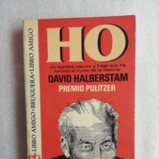 Libros de segunda mano: HO. UN HOMBRE OSCURO Y FRAGIL QUE CAMBIO LA HISTORIA - DAVID HALBERSTAM - PULITZER. Lote 180196405