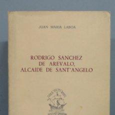 Libros de segunda mano: RODRIGO SÁNCHEZ DE ARÉVALO, ALCAIDE DE SANT'ANGELO. JUAN MARIA LABOA. Lote 180196963