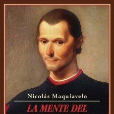 Libros de segunda mano: NICOLÁS MAQUIAVELO. LA MENTE DEL HOMBRE DE ESTADO Y OTRAS SENTENCIAS. NUEVO. Lote 214418006