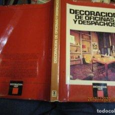 Libros de segunda mano: DECORACIÓN DE OFICINAS Y DESPACHOS EDI CEAC, BARCELONA, 1983 164PAG 30X22CM, TAPA DURA + INFO. Lote 180203645