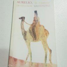 Libros de segunda mano: AURELIO EL CAMELLO DE MELCHOR - ANTONIO DE BENITO - TDK148. Lote 180206707