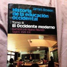 Libros de segunda mano: HISTORIA DE LA EDUCACIÓN OCCIDENTAL TOMO III. EL OCCIDENTE MODERNO. JAMES BOWEN. EXCELENTE ESTADO.. Lote 180207817