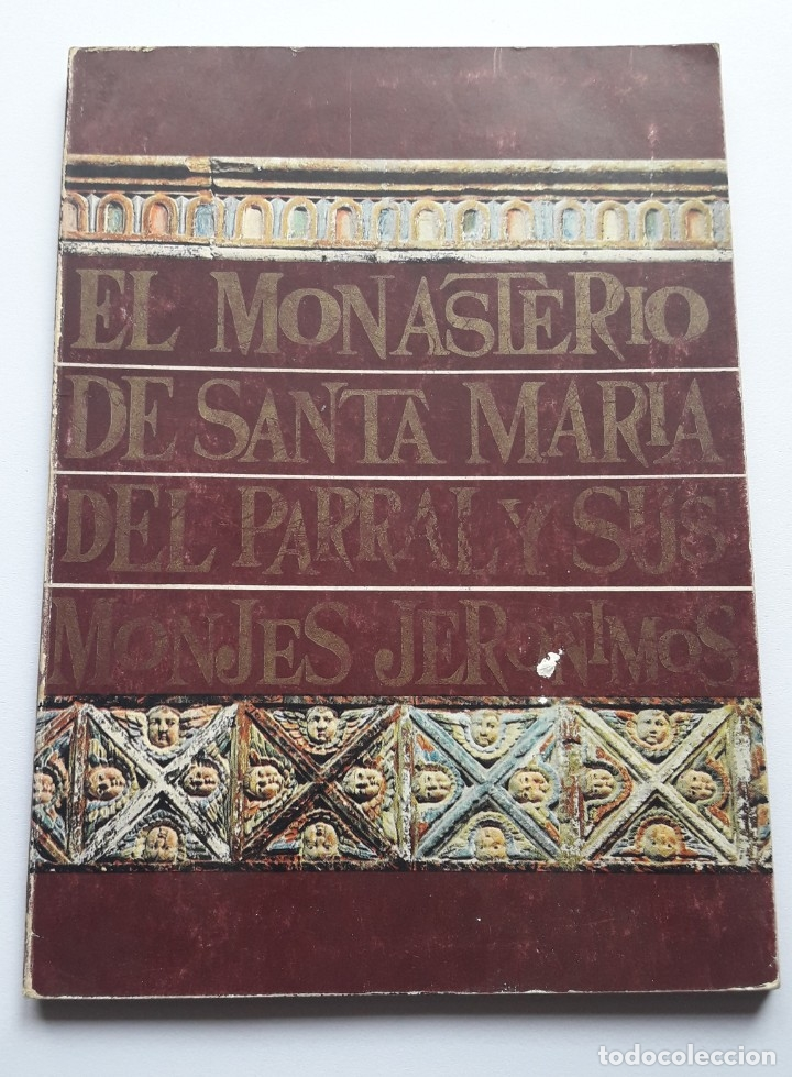 Libros de segunda mano: EL MONASTERIO DE SANTA Mª DEL PARRAL Y SUS MONJES JERÓNIMOS, 1965 - Foto 2 - 180209341