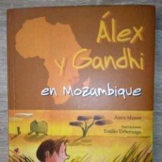 Libros de segunda mano: ÁLEX Y GANDHI EN MOZAMBIQUE ** ANNA MANSO. Lote 180213730
