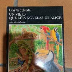 Libros de segunda mano: UN VIEJO QUE LEIA NOVELAS DE AMOR.LUIS SEPULVEDA. Lote 180227911