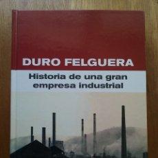 Libros de segunda mano: DURO FELGUERA HISTORIA DE UNA GRAN EMPRESA INDUSTRIAL, GERMAN OJEDA, 2000. Lote 180236238