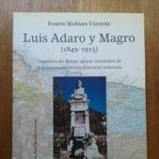 Libros de segunda mano: LUIS ADARO Y MAGRO 1849 1915, RAMON MAÑANA VAZQUEZ, MINAS MINERIA ASTURIANA ASTURIAS. Lote 180236628