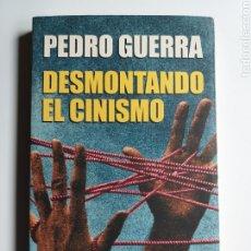 Libros de segunda mano: PENSAMIENTO . DESMONTANDO EL CINISMO PEDRO GUERRA . AGUILAR AÑO 2004. Lote 180241638