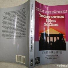 Libros de segunda mano: TODOS SOMOS HIJOS DE DIOS - ERICH VON DÄNIKEN - EDI PLAZA Y JANES - 214 PAG 21CM FOTOGRAFIAS + INFO. Lote 180241866