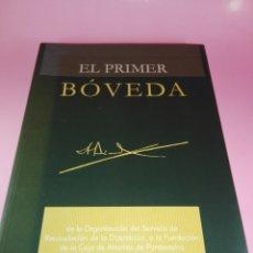 Libros de segunda mano: LIBRO-EL PRIMER BÓVEDA-RAFAEL L. TORRE-2003-254 PÁGINA+ANEXOS-NUEVO-DEDICADO-VER FOTOS. Lote 180242251