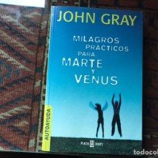 Libros de segunda mano: MILAGROS PRÁCTICOS PARA MARTE Y VENUS. JOHN GRAY. COMO NUEVO. Lote 180245710