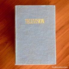Libros de segunda mano: LIBRO TÉCNICO TELEVISIÓN POR ALFONSO LAGOMA - ENCICLOPEDIAS GASSÓ, EDICIÓN 1972. Lote 180246762