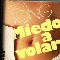 Libros de segunda mano: MIEDO A VOLAR ERICA JONG. Lote 180248911