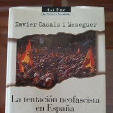 Libros de segunda mano: LA TENTACIÓN NEOFASCISTA EN ESPAÑA. FASCISMO. TRANSICION. XAVIER CASALS I MESEGUER. Lote 180254162